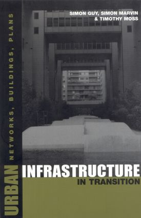 Urban Infrastructure in Transition: Networks, Buildings and Plans (Paperback) book cover