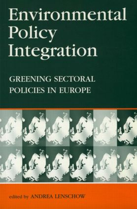 Environmental Policy Integration: Greening Sectoral Policies in Europe, 1st Edition (Paperback) book cover