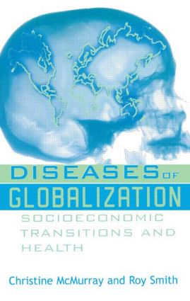 Diseases of Globalization: Socioeconomic Transition and Health, 1st Edition (Paperback) book cover
