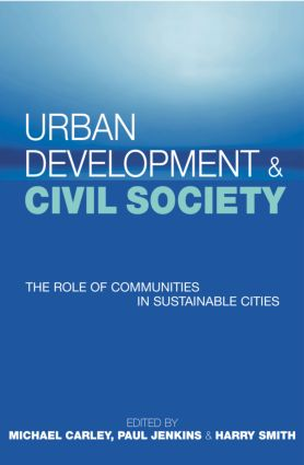 Urban Development and Civil Society: The Role of Communities in Sustainable Cities, 1st Edition (Paperback) book cover