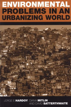 Environmental Problems in an Urbanizing World: Finding Solutions in Cities in Africa, Asia and Latin America, 2nd Edition (e-Book) book cover