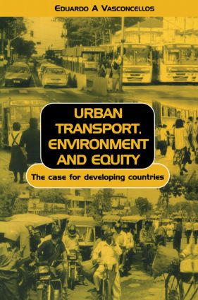 Urban Transport Environment and Equity: The Case for Developing Countries, 1st Edition (Paperback) book cover