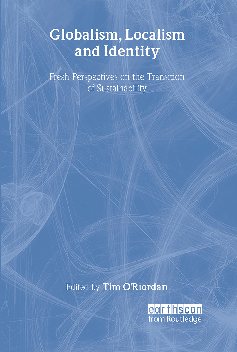 Globalism, Localism and Identity: New Perspectives on the Transition of Sustainability, 1st Edition (e-Book) book cover