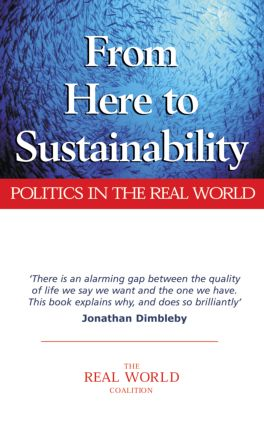From Here to Sustainability: Politics in the Real World, 1st Edition (Paperback) book cover