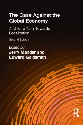 The Case Against the Global Economy: And for a Turn Towards Localization, 2nd Edition (Paperback) book cover