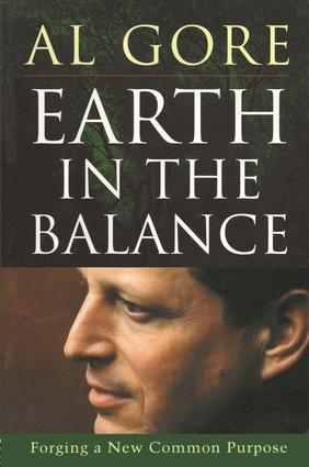Earth in the Balance: Forging a New Common Purpose, 1st Edition (Paperback) book cover