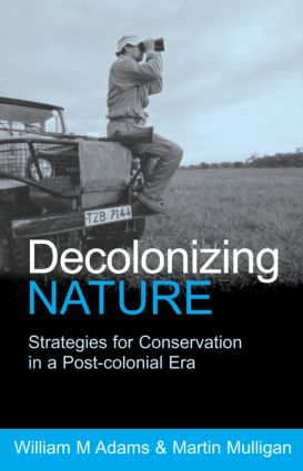 Decolonizing Nature: Strategies for Conservation in a Post-colonial Era book cover