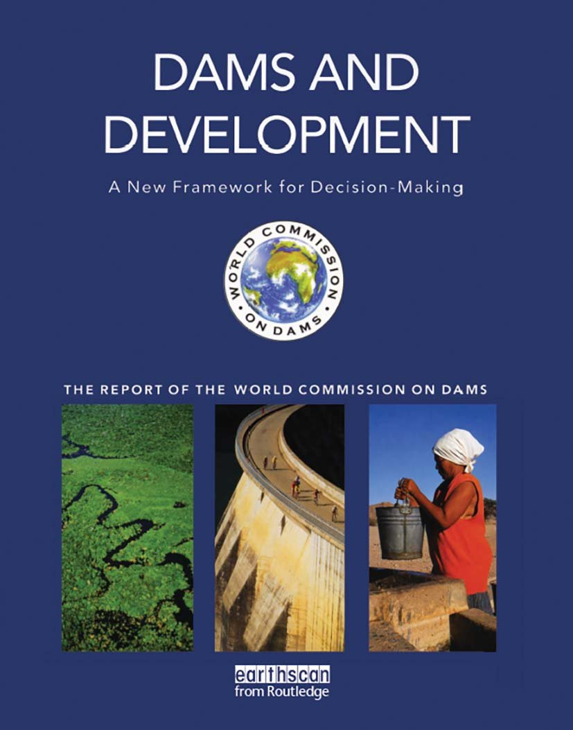 Dams and Development: A New Framework for Decision-making - The Report of the World Commission on Dams, 1st Edition (Paperback) book cover