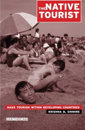 The Native Tourist: Mass Tourism Within Developing Countries, 1st Edition (Paperback) book cover