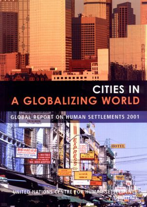 Cities in a Globalizing World: Global Report on Human Settlements, 1st Edition (Paperback) book cover
