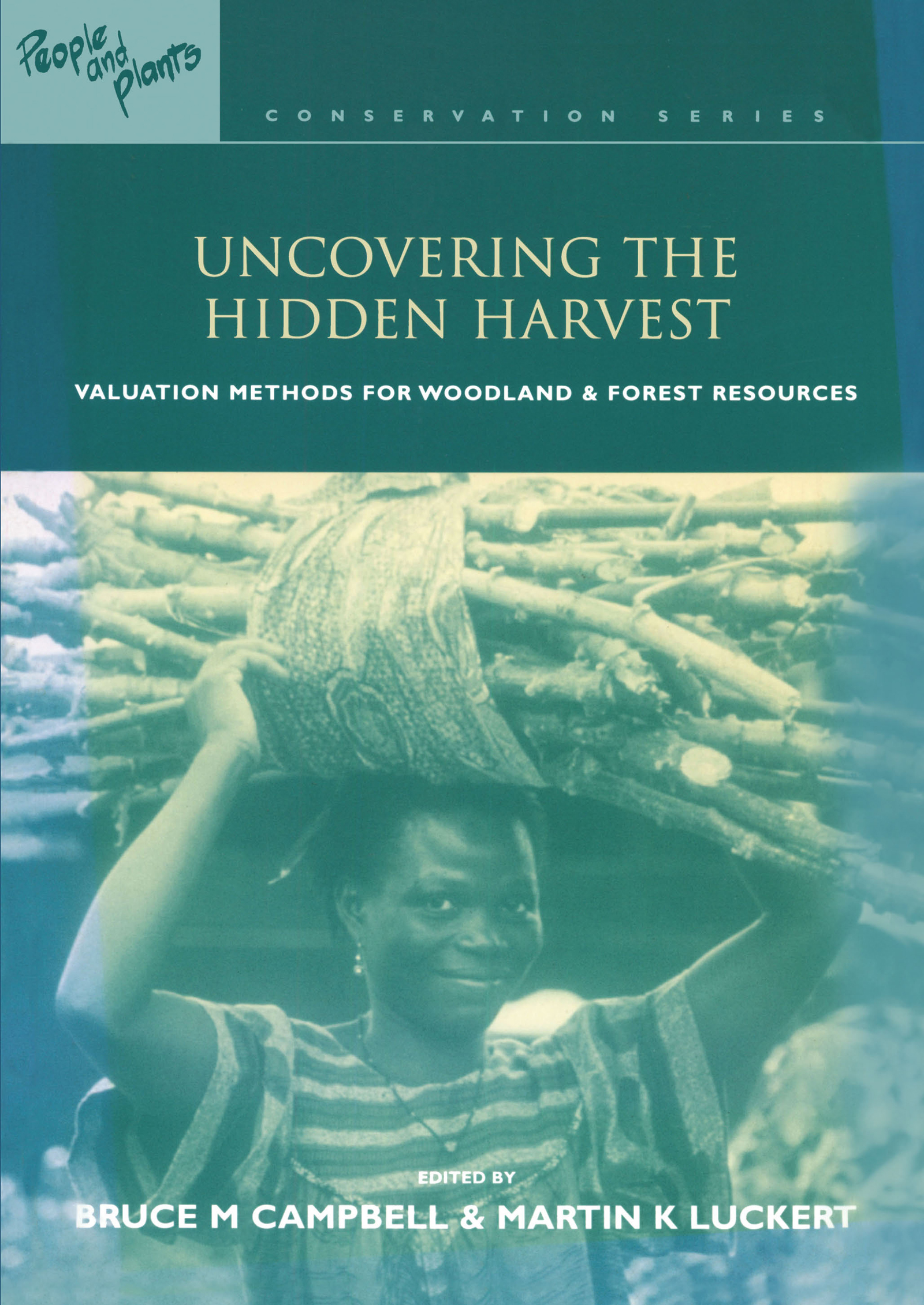 Uncovering the Hidden Harvest: Valuation Methods for Woodland and Forest Resources (Paperback) book cover