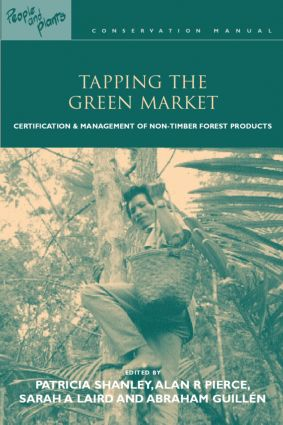 Tapping the Green Market: Management and Certification of Non-timber Forest Products (Paperback) book cover