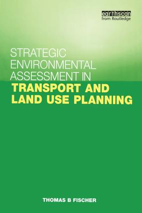 Strategic Environmental Assessment in Transport and Land Use Planning: 1st Edition (Paperback) book cover
