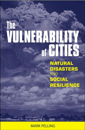 The Vulnerability of Cities: Natural Disasters and Social Resilience, 1st Edition (Hardback) book cover