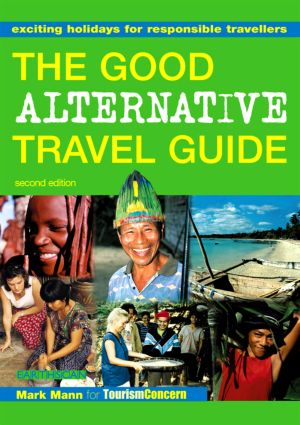 The Good Alternative Travel Guide: Exciting Holidays for Responsible Travellers, 2nd Edition (Paperback) book cover