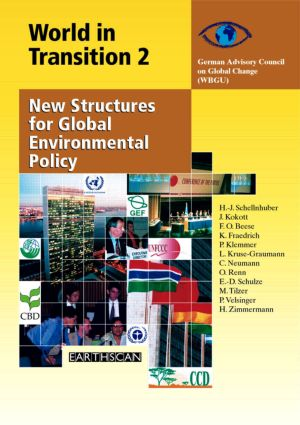World in Transition 2: New Structures for Global Environmental Policy, 1st Edition (Hardback) book cover