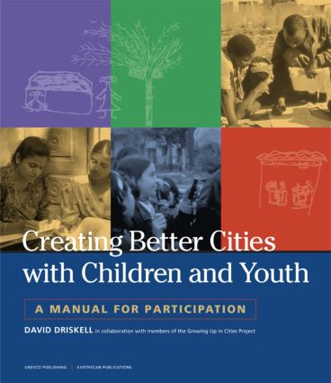 Creating Better Cities with Children and Youth: A Manual for Participation book cover