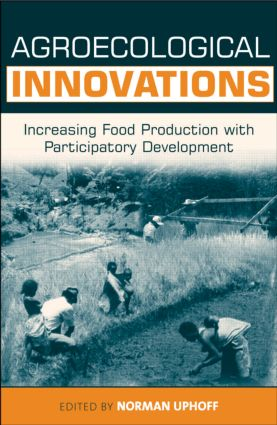 Agroecological Innovations: Increasing Food Production with Participatory Development (Paperback) book cover