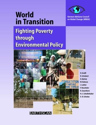 World in Transition 4: Fighting Poverty through Environmental Policy, 1st Edition (Hardback) book cover