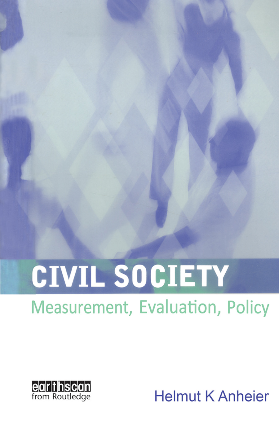 Civil Society: Measurement, Evaluation, Policy book cover