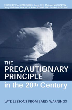 The Precautionary Principle in the 20th Century: Late Lessons from Early Warnings, 1st Edition (Hardback) book cover