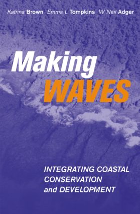 Making Waves: Integrating Coastal Conservation and Development (Paperback) book cover