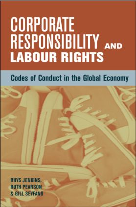 Corporate Responsibility and Labour Rights: Codes of Conduct in the Global Economy (Paperback) book cover