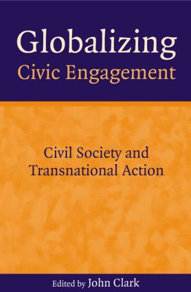 Globalizing Civic Engagement: Civil Society and Transnational Action, 1st Edition (Paperback) book cover