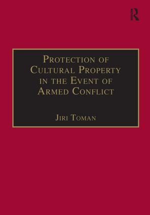 Protection of Cultural Property in the Event of Armed Conflict: 1st Edition (Paperback) book cover