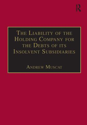 The Liability of the Holding Company for the Debts of its Insolvent Subsidiaries: 1st Edition (Hardback) book cover