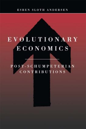 Evolutionary Economics: Post-Schumpeterian Contributions, 1st Edition (Paperback) book cover