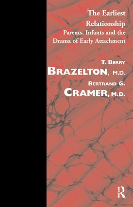 The Earliest Relationship: Parents, Infants and the Drama of Early Attachment, 1st Edition (Paperback) book cover