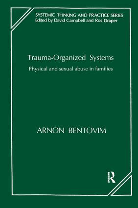 Trauma-Organized Systems: Physical and Sexual Abuse in Families, 1st Edition (Paperback) book cover