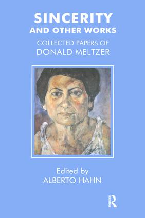 Sincerity and Other Works: Collected Papers of Donald Meltzer, 1st Edition (Paperback) book cover