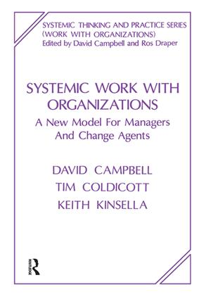 Systemic Work with Organizations: A New Model for Managers and Change Agents, 1st Edition (Paperback) book cover