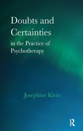 Doubts and Certainties in the Practice of Psychotherapy: 1st Edition (Paperback) book cover