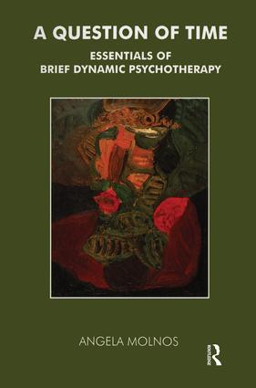 A Question of Time: Essentials of Brief Dynamic Psychotherapy, 1st Edition (Paperback) book cover