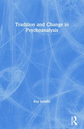 Tradition and Change in Psychoanalysis: 1st Edition (Paperback) book cover