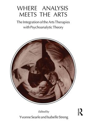 Where Analysis Meets the Arts: The Integration of the Arts Therapies with Psychoanalytic Theory, 1st Edition (Paperback) book cover