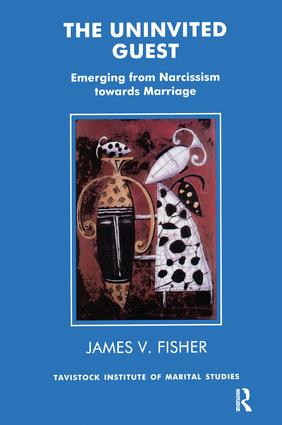 The Uninvited Guest: Emerging from Narcissism towards Marriage, 1st Edition (Paperback) book cover
