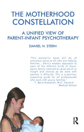 The Motherhood Constellation: A Unified View of Parent-Infant Psychotherapy book cover