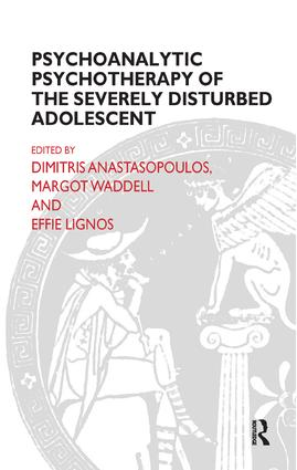 Psychoanalytic Psychotherapy of the Severely Disturbed Adolescent: 1st Edition (Paperback) book cover