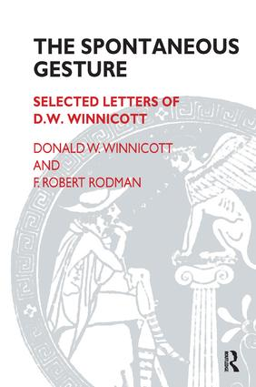 The Spontaneous Gesture: Selected Letters of D.W. Winnicott, 1st Edition (Paperback) book cover