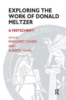 Exploring the Work of Donald Meltzer: A Festschrift, 1st Edition (Paperback) book cover
