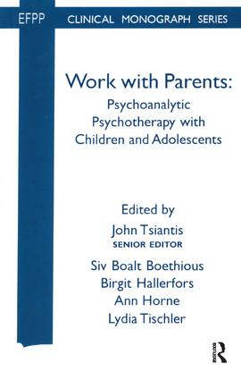 Work with Parents: Psychoanalytic Psychotherapy with Children and Adolescents, 1st Edition (Paperback) book cover