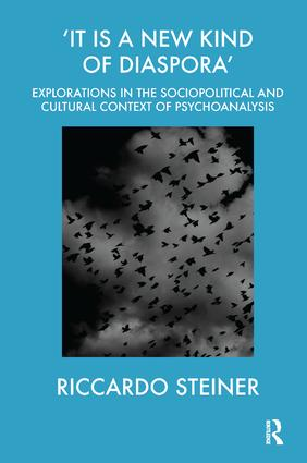 'It is a New Kind of Diaspora': Explorations in the Sociopolitical and Cultural Context of Psychoanalysis book cover