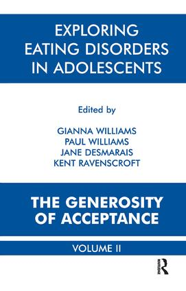 Exploring Eating Disorders in Adolescents: The Generosity of Acceptance, 1st Edition (Paperback) book cover
