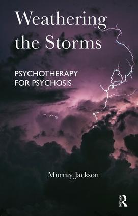 Weathering the Storms: Psychotherapy for Psychosis, 1st Edition (Paperback) book cover