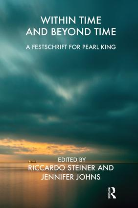 Within Time and Beyond Time: A Festschrift for Pearl King, 1st Edition (Paperback) book cover
