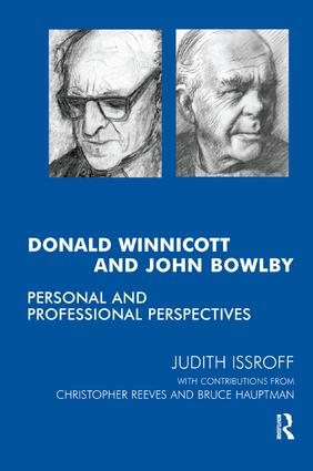 Donald Winnicott and John Bowlby: Personal and Professional Perspectives, 1st Edition (Paperback) book cover